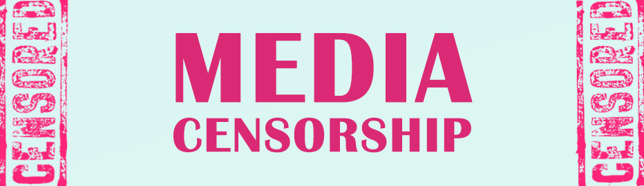 Media Censorship Essay | Dissertationmasters.com