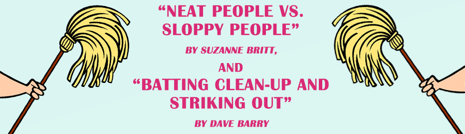 """Neat People vs Sloppy People"" and ""Batting Clean-up and Striking Out"" Analysis Essay"