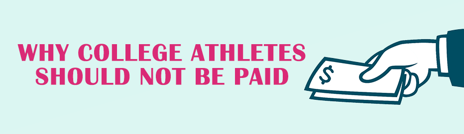Why College Athletes Should Not Be Paid - Free Argumentative Essay