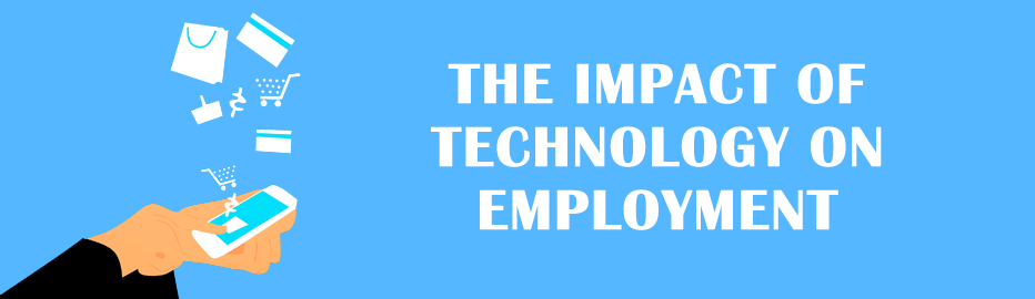 The Impact of Technology on Employment
