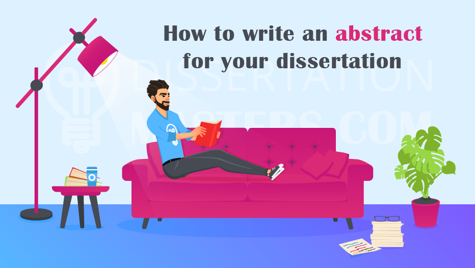 Writing an Abstract for Your Dissertation | Dissertationmasters.com