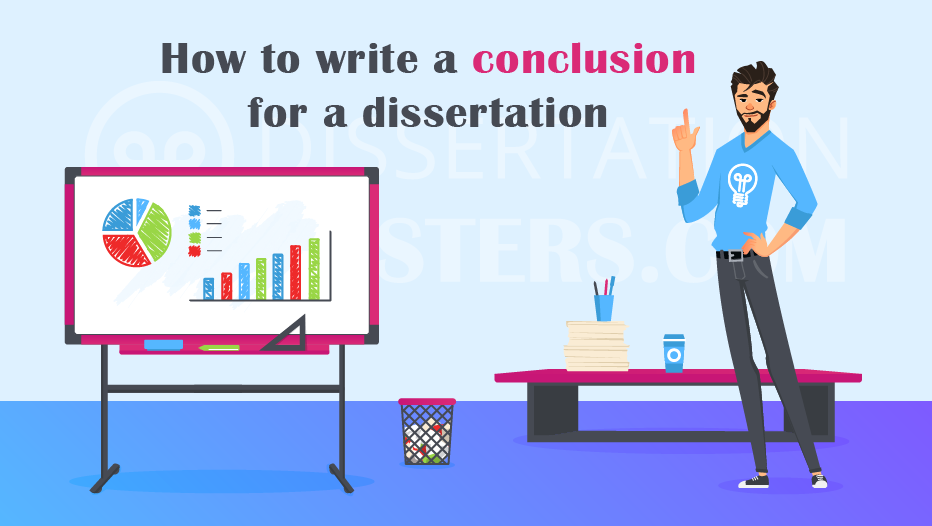 Dissertation Conclusion | How to Write Your Dissertation Conclusion