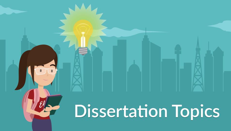 30+ Dissertation Topics | Choosing a Topic for Dissertation